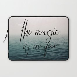 The Magic Is In You Laptop Sleeve