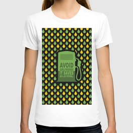 Avoid Girlfriends... Save Petrol (Funny Concept) T-shirt
