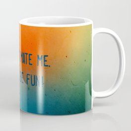 Underestimate me. That'll be fun Coffee Mug