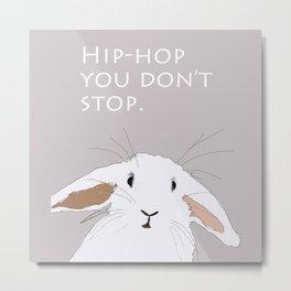 Hip. Hop. You Don't Stop. Bunny. Metal Print