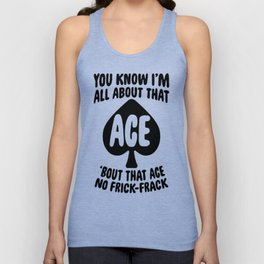 ALL ABOUT THAT ACE T-SHIRT Unisex Tank Top