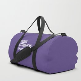 Underestimate Me That'll Be Fun (Ultra Violet) Duffle Bag