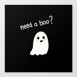Need a boo? Canvas Print