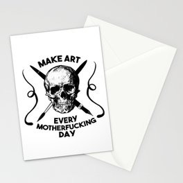 Make Art Every Motherfucking Day (black on white) Stationery Cards