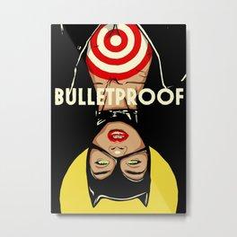 Bulletproof Metal Print
