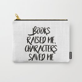 Books Raised Me - White Carry-All Pouch