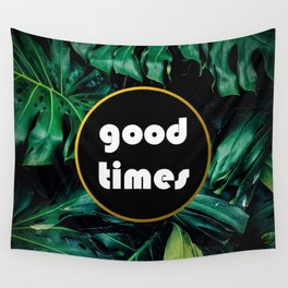 Good Times! Wall Tapestry