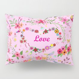 Say I love you with flowers Pillow Sham
