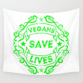 Vegans Save Lives Wall Tapestry