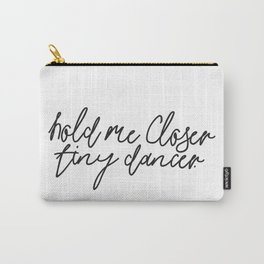 Hold Me Closer Tiny Dancer Music Lyrics Carry-All Pouch
