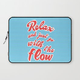Just Relax and Go With The Flow Laptop Sleeve