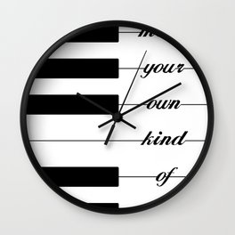 Piano make your own kind of music Wall Clock