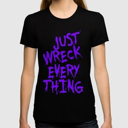 Just Wreck Everything Violet Blue Grunge Graffiti T-shirt