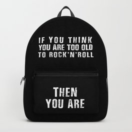 Lemmy - If you think you are too old to rock'n'roll Then you are - Motorhead Backpack