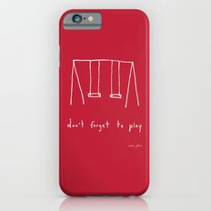 Don't forget to play - red iPhone 6 Slim Case