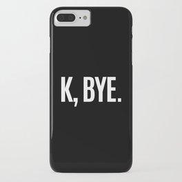 K, BYE OK BYE K BYE KBYE (Black & White) iPhone Case