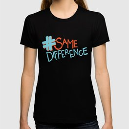 #SameDifference T-shirt