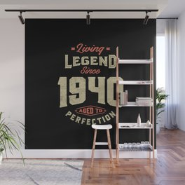 Legend Since 1940 Birthday Gift  Wall Mural