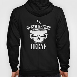 Death Before Decaf Funny Joke Coffee Skull Tee Top Cool Caffeine Viking T-Shirts Hoody