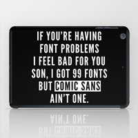 font iPad Cases featuring Font Problems Funny Quote by EnvyArt