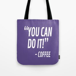 You Can Do It - Coffee (Ultra Violet) Tote Bag
