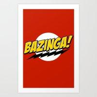bazinga Art Prints featuring Bazinga! by WaXaVeJu