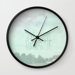 The secret life of walter mitty.. the purpose of life quote Wall Clock