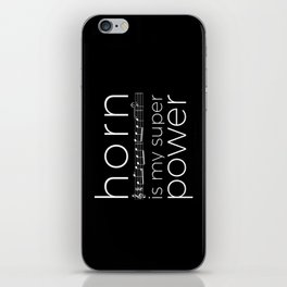 Horn is my super power (black) iPhone Skin