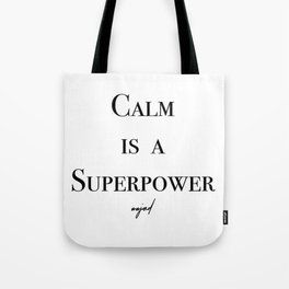 Calm Is A Superpower (Black Letters) Tote Bag