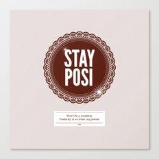 Stay Posi Canvas Print