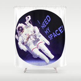 I Need My Space, astronaut Shower Curtain