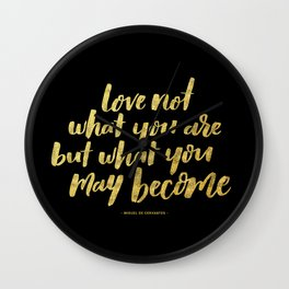 Love Not What You Are But What You May Become Handlettered Quote - Black & Gold Wall Clock