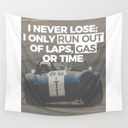 Racer Driver Out Of Laps Gas Time Never Lose Racing Wall Tapestry