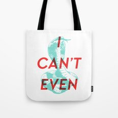 I Can't Even Tote Bag
