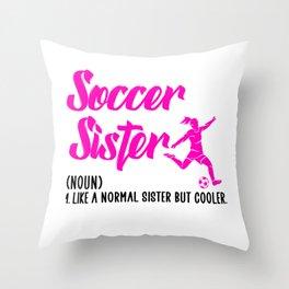 soccer sister Throw Pillow