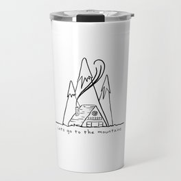 LETS GO TO MOUNTAINS Travel Mug