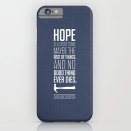 Lab No. 4 - Hope is a good thing Shawshank Redemption Movies Quotes Poster iPhone Case