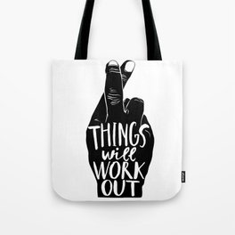 Things Will Work Out Tote Bag