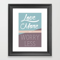 Love More & Worry Less Typography Framed Art Print