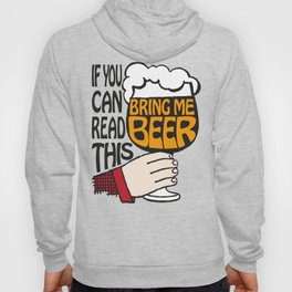 If You Can Read This Bring Me Beer Hoody