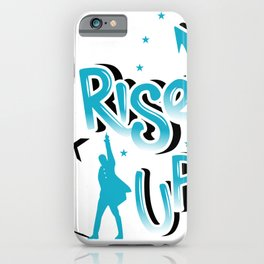 Rise Up - Hamilton iPhone Case