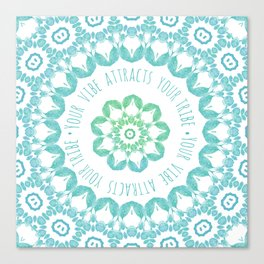 Your Vibe Attracts Your Tribe Canvas Print