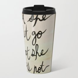 And She Let Go Travel Mug