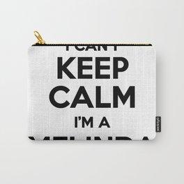 I cant keep calm I am a MELINDA Carry-All Pouch
