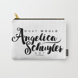 What Would Angelica Schuyler Do? Carry-All Pouch