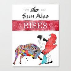The Sun Also Rises Canvas Print