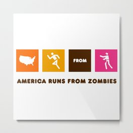 America Runs From Zombies Metal Print