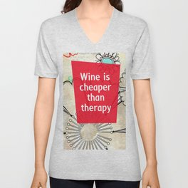 Wine is Cheaper than Therapy Unisex V-Neck