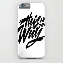 This is the Way iPhone Case