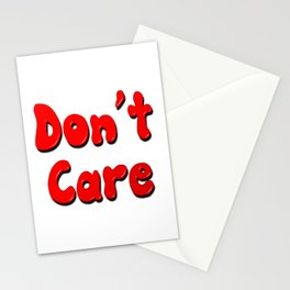 Don't Care Stationery Cards